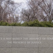 "Quotes from MLK line the outer walls of the memorial: ""True peace is not merely the absence of tension; it is the presence of justice."""